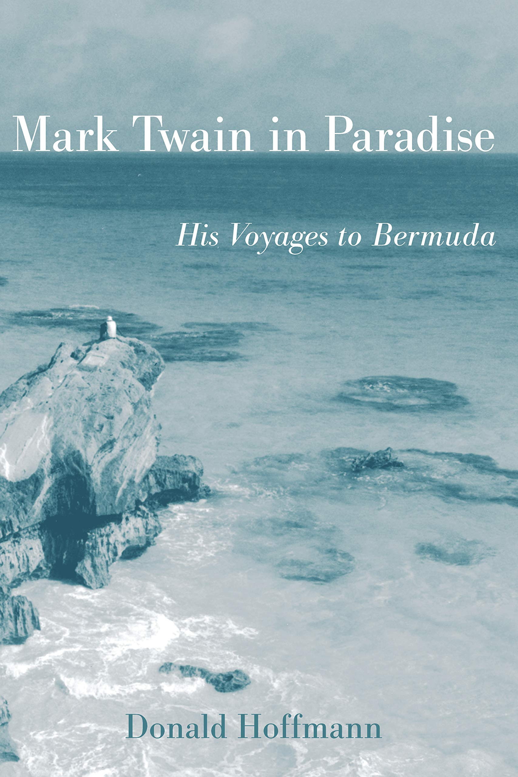 Mark Twain In Paradise: His Voyages To Bermuda (Mark Twain And His Circle Book 1)