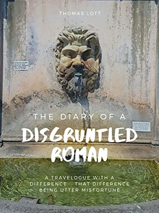 The Diary of a Disgruntled Roman (English Edition)