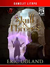 Skull and Thrones: A LitRPG/GameLit Adventure (The Bad Guys Book 3) (English Edition)