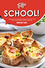 Fuel for School!: 40 National School Breakfast Recipes to Get your Child Off to a Flying Start every Day of the Week