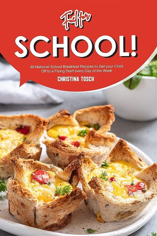 歯ドライバ同行Fuel for School!: 40 National School Breakfast Recipes to Get your Child Off to a Flying Start every Day of the Week (English Edition)