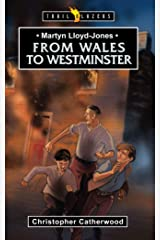 Martyn Lloyd Jones: From Wales to Westminster (Trailblazers) Kindle Edition