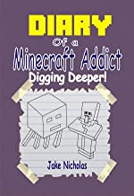 Diary Of A Minecraft Addict: Digging Deeper!: (Book 2) (Unofficial Minecraft Fiction) (Minecraft Books For Kids)