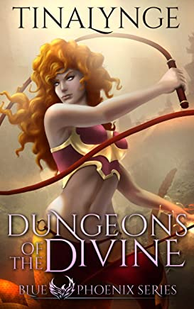 Dungeons of the Divine (Blue Phoenix Book 2)