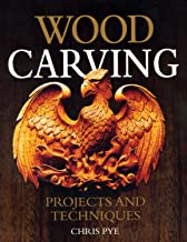 Wood Carving: Projects and Techniques (Fox Chapel Publishing) Comprehensive Reference with 24 Projects, Popular Articles, and Expert Advice from Woodcarving Magazine and Professional Carver Chris Pye