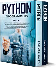 Python Programming: 2 Books in 1: Learning Python and Python Machine Learning. A Complete Overview for Beginners. How to Master Python Coding Basics and ... Computer Programming (English Edition)