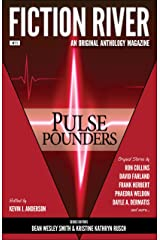 Fiction River: Pulse Pounders (Fiction River: An Original Anthology Magazine Book 11) Kindle Edition