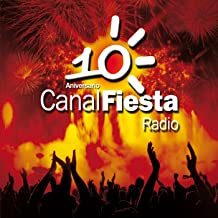 Canal Fiesta Radio- 10º Aniversario