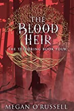 The Blood Heir (The Tethering Book 4)