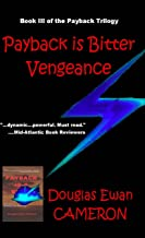Payback is Bitter Vengeance (Payback Trilogy Book 3)