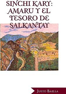 Sinchi Kary: Amaru Y El Tesoro De Salkantay (Spanish Edition)