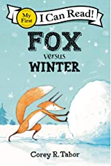 Fox versus Winter (My First I Can Read) Kindle Edition