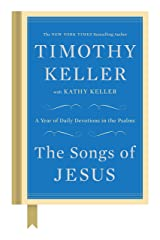 The Songs of Jesus: A Year of Daily Devotions in the Psalms Kindle Edition