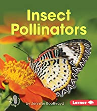 Insect Pollinators (First Step Nonfiction ― Pollination)