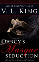 Mrs. Darcy's Masque Seduction: A Steamy Pride and Prejudice Variation