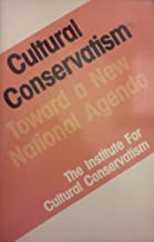 Cultural Conservatism: Toward a New National Agenda