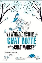 La véritable histoire du chat Botté et du chat Marcel Format Kindle