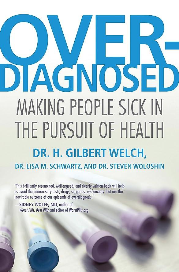 内向きアラブサラボ丈夫Overdiagnosed: Making People Sick in the Pursuit of Health (English Edition)