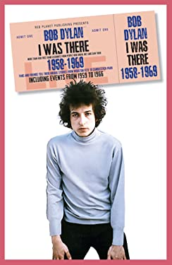 Bob Dylan: I Was There 1958-1969