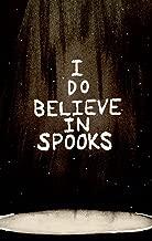 I Do Believe In Spooks