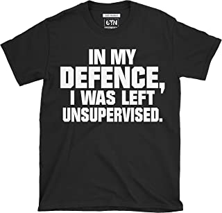 6TN Mens Funny in My Defence I was Left Unsupervised T Shirt