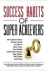 Success Habits of Super Achievers Kindle Edition