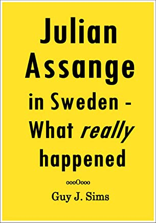 Julian Assange in Sweden (English Edition)