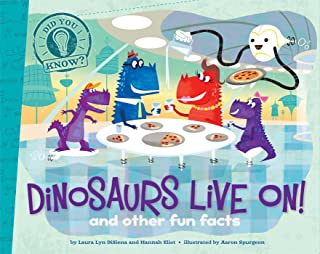 Dinosaurs Live On!: and other fun facts (Did You Know?)