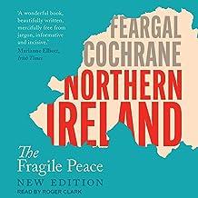 Northern Ireland: The Fragile Peace