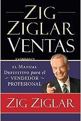 Zig Ziglar Ventas: El manual definitivo para el vendedor profesional (Spanish Edition) Kindle Edition