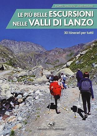 Le più belle escursioni nelle valli di Lanzo. 30 itinerari per tutti. Ediz. a colori