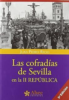 COFRADIAS DE SEVILLA EN LA II REPUBLICA