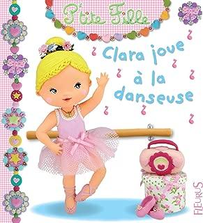 Clara joue à la danseuse (P'tite fille t. 12) (French Edition)