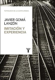 Imitación y experiencia (Tetralogía de la ejemplaridad) (Spanish Edition)