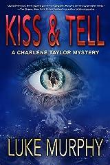 Kiss & Tell (A Charlene Taylor Mystery Book 1) Kindle Edition