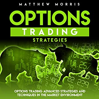 Options Trading Strategies: Options Trading Advanced Strategies and Techniques in the Market Environment
