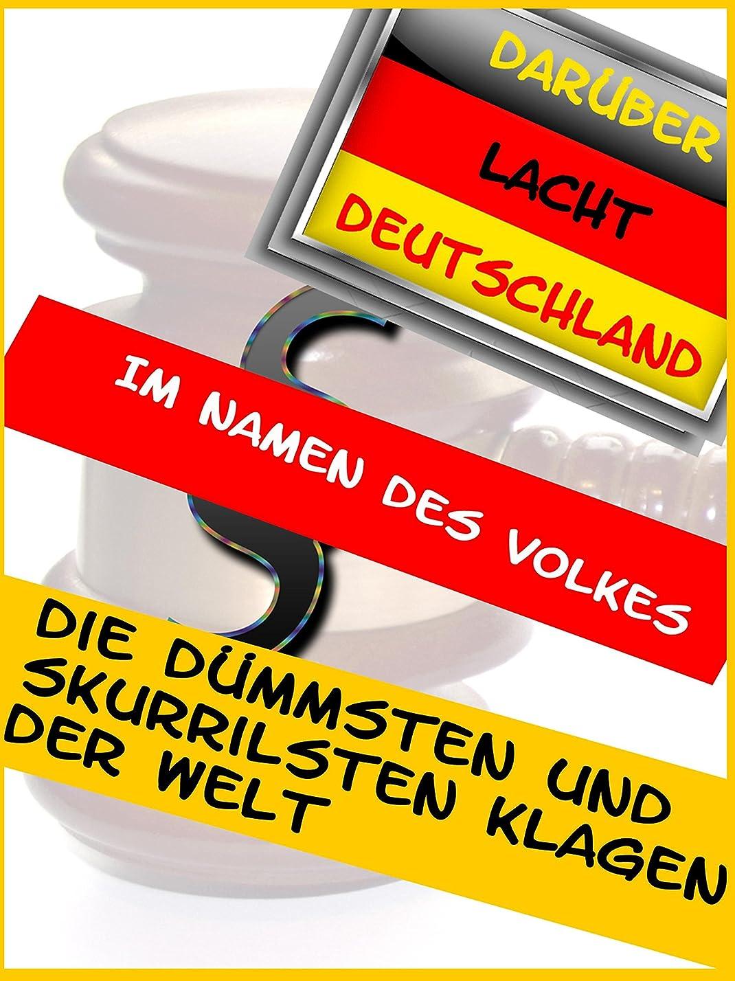 粉砕する時期尚早コンバーチブルDie dümmsten und skurrilsten Klagen der Welt (German Edition)