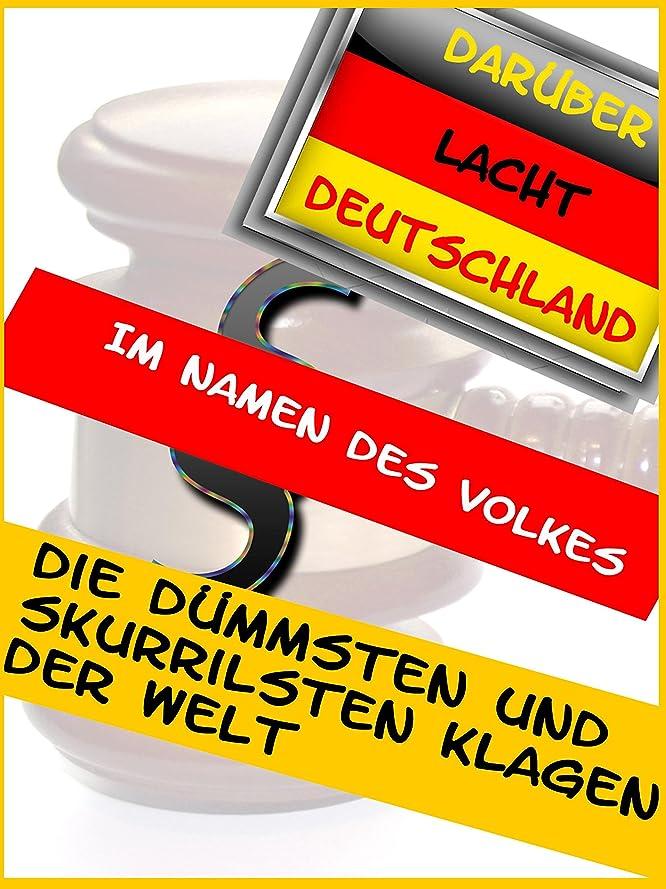 じゃないに対応する刈るDie dümmsten und skurrilsten Klagen der Welt (German Edition)
