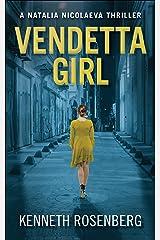 Vendetta Girl (A Natalia Nicolaeva Thriller Book 2) Kindle Edition
