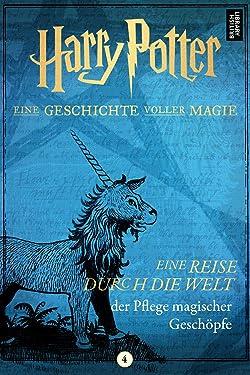 Eine Reise durch die Welt der Pflege magischer Geschöpfe (German Edition)