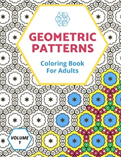 Geometric Patterns: Coloring Book for Adults, with Fun, Easy and Relaxing Stress Relieving Designs