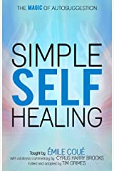Simple Self-Healing: The Magic of Autosuggestion Kindle Edition