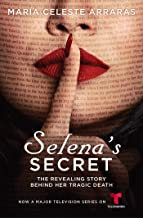 Selena's Secret: The Revealing Story Behind Her Tragic Death (English Edition)