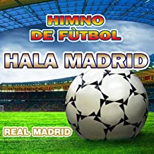 Hala Madrid - Himno Real Madrid