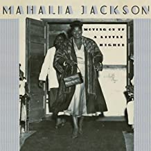 mahalia jackson move on up a little higher