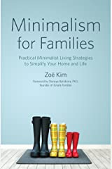 Minimalism for Families: Practical Minimalist Living Strategies to Simplify Your Home and Life Kindle Edition