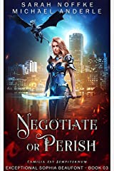 Negotiate or Perish (The Exceptional Sophia Beaufont Book 3) Kindle Edition