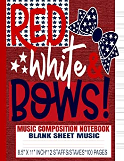 Red White & Bows Music Composition Notebook: Blank Sheet Music/Manuscript Staff Paper/12 Staves/Cute Girls Womens/Hair Bows/4th of July/USA Red Denim ... Supplies/8.5