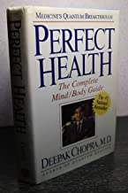 Perfect Health: The Complete Mind/Body Guide