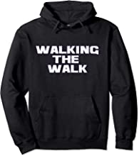 Walking The Walk T-Shirt Pullover Hoodie
